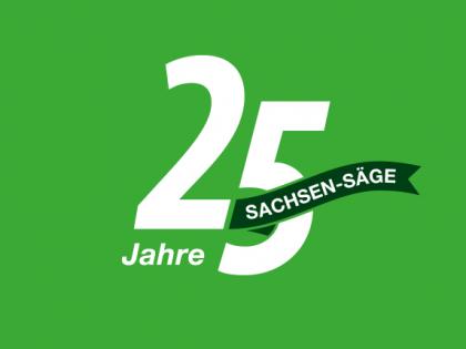 Die SACHSEN-SÄGE feiert 25 jähriges Firmenjubiläum